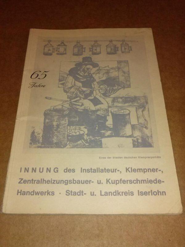 65 Jahre INNUNG des Installateur-, Klempner-, Zentralheizungsbauer-, Kupferschmiede-Handwerks - Stadt- und Landkreis Iserlohn - Festschrift - Jubiläumsschrift Landkreis Iserlohn (Hrsg.)