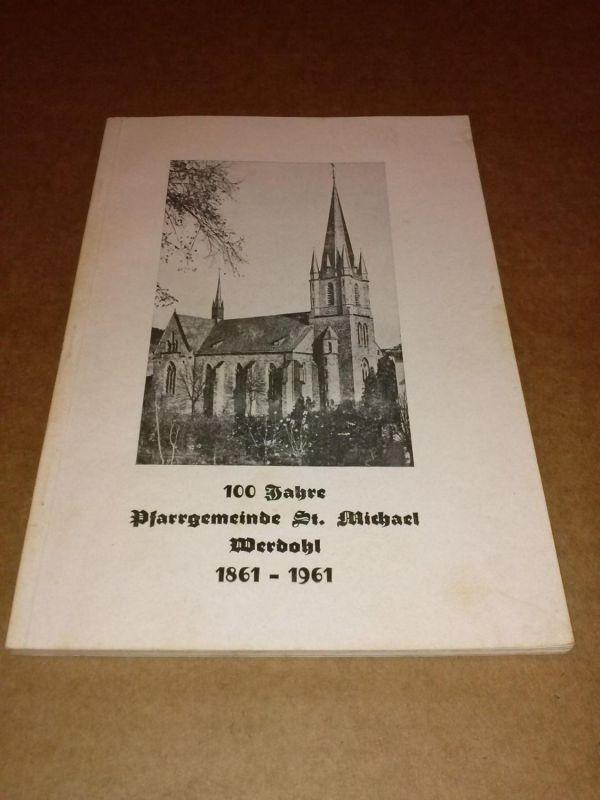 100 Jahre Pfarrgemeinde St. Michael Werdohl 1861-1961 - Festschrift - Jubiläumsschrift Vetter, Rudolf (Chronist)