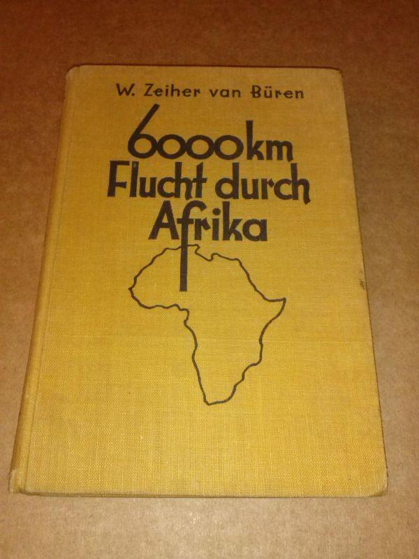 6000 km Flucht durch Afrika - Kämpfer und Abenteurer Band I - Ein Buch von Völkern, Rassen und Nationen. Um 1935. van Büren, W. Zeiher
