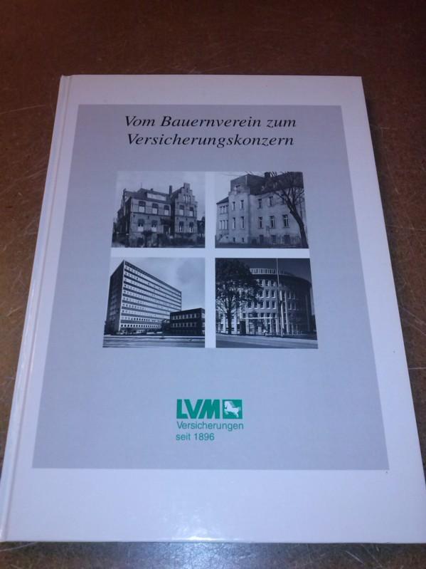 Vom Bauernverein zum Versicherungskonzern - LVM Versicherungen seit 1896 - 100 Jahre LVM-Versicherungen 1896-1996 - Festschrift Surminski, Arno