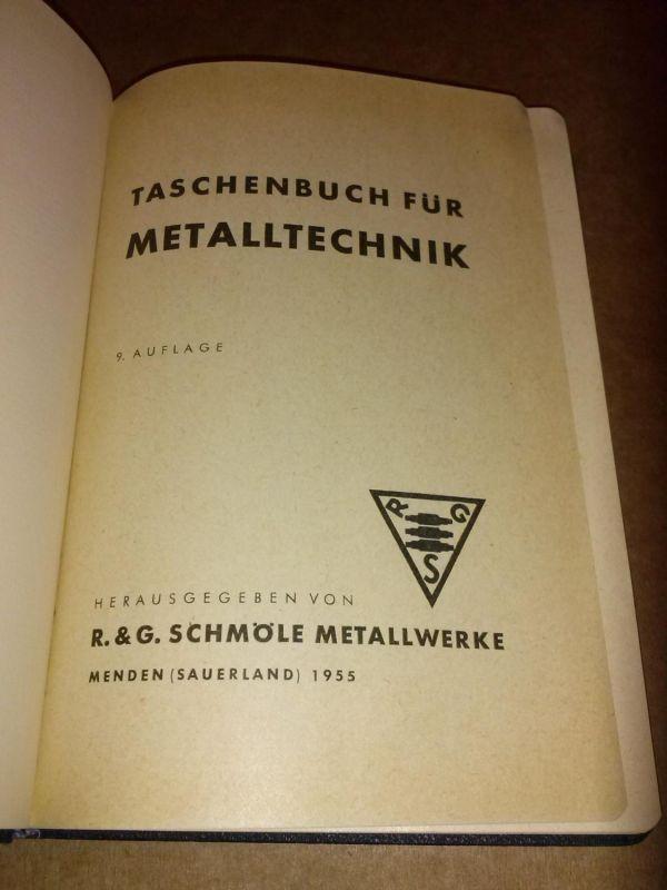 Taschenbuch für Metalltechnik - 9. Auflage - Herausgegeben von R.&G. Schmöle Metallwerke, Menden (Sauerland) 1955 Schmöle Metallwerke (Hrsg.)