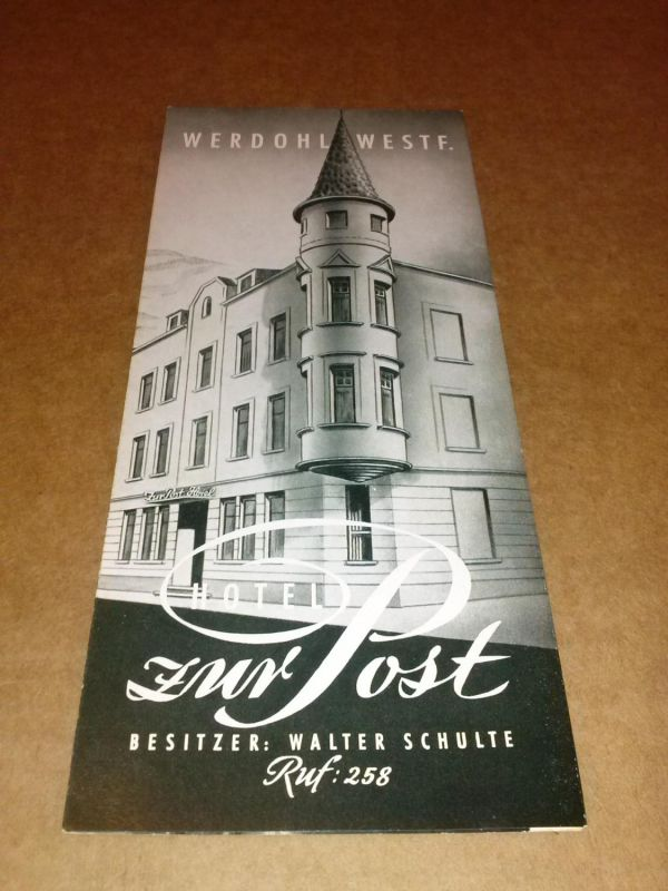 Faltblatt - Werbeprospekt - Flyer - HOTEL zur Post - Werdohl Westf. - Besitzer: Walter Schulte - Ruf: 258. Um 1950. Hotel zur Post (Hrsg.)