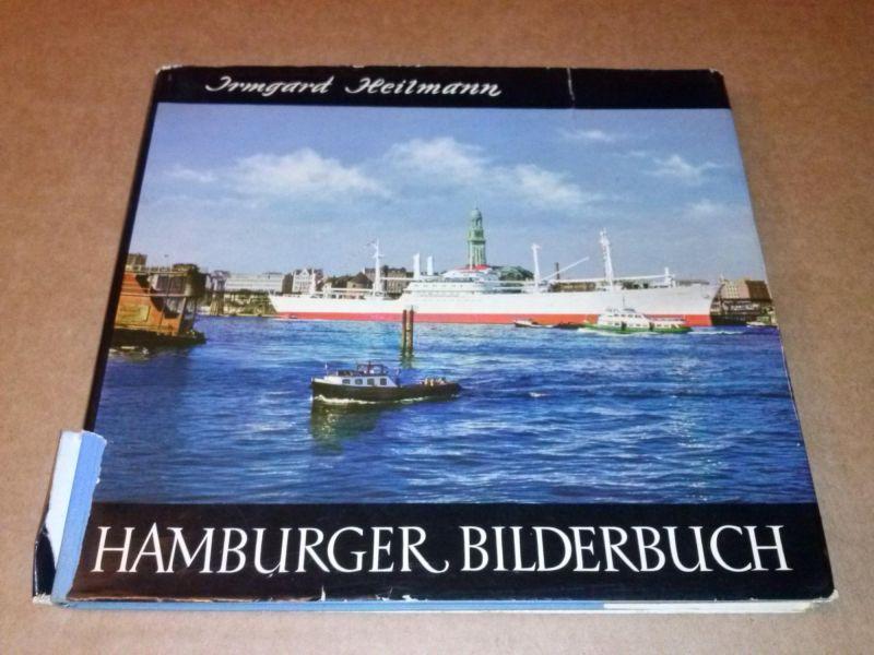 Hamburger Bilderbuch - Mit 57 Schwazweiss-, 30 Farbfotos, 19 Kupferstichen - 4. Auflage 1963 Heilmann, Irmgard