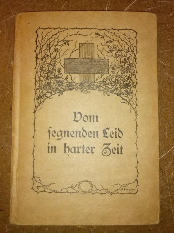 Vom segnenden Leid in harter Zeit - Gedichte von M. Feesche - Zeichnungen von E. Thomsen - 9.-18. Tausend Feesche, M.