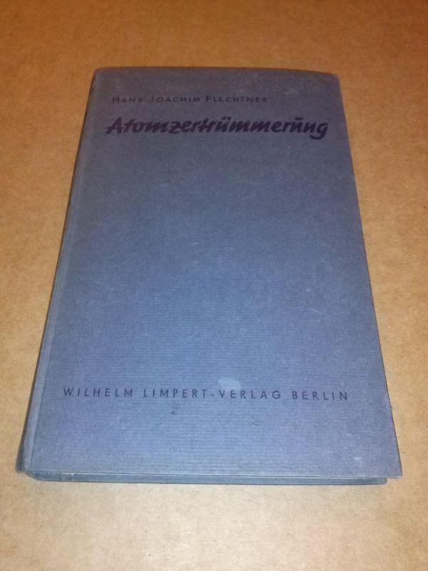 Atomzertrümmerung - Zauberei? Alchimie? Wissenschaft! - 11.-20. Tausend Flechtner, Hans-Joachim
