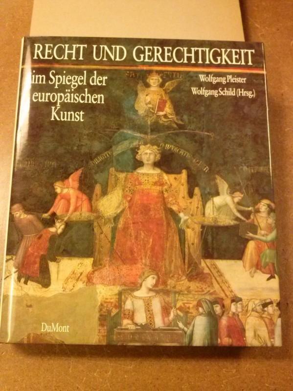 Recht und Gerechtigkeit im Spiegel der europäischen Kunst - Wolfgang Pleister/Wolfgang Schild (Hrsg.) - Mit Beiträgen von Hans Latz, Johannes Latz, Pleister/Schild und Kurt Seelmann - im Original Pappschuber (gut erhalten!)! Pleister/Schild (Hrsg.)