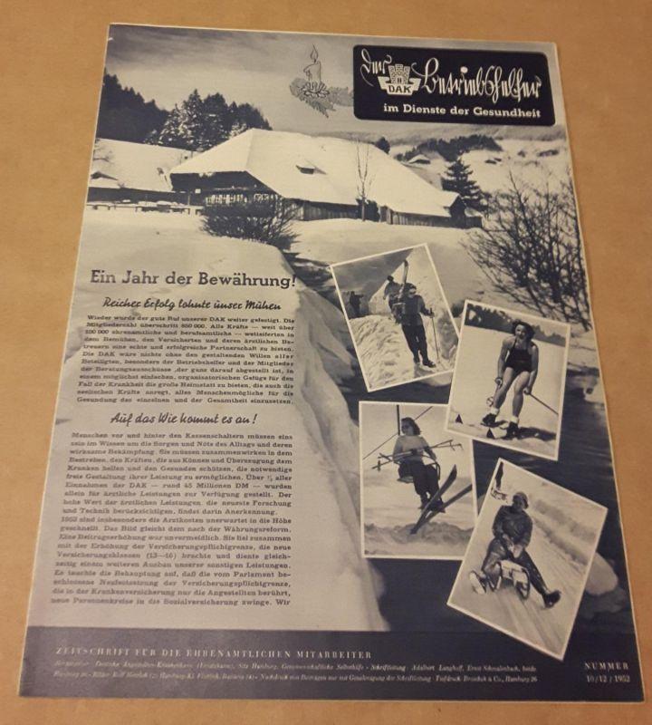 Zeitschrift für die ehrenamtlichen Mitglieder - im Dienste der Gesundheit - DAK - Sitz Hamburg - Nummer 10/12/1952 DAK (Hrsg.)