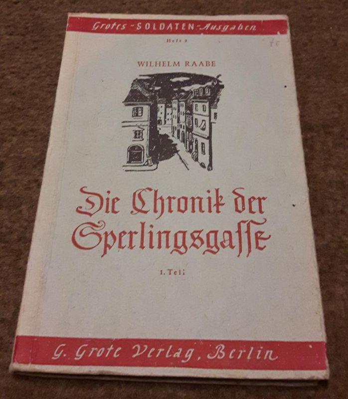 Die Chronik der Sperlingsgasse 1. Teil - Grotes-Soldaten-Ausgaben Heft 3 - 1.-20. Tausend dieser Ausgabe Raabe, Wilhelm