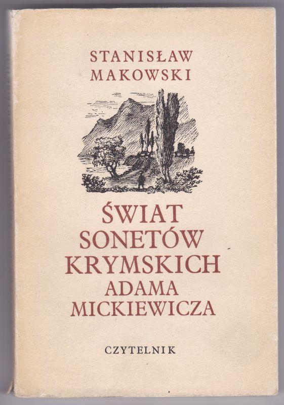 Swiat Sonetow Krymskich Adama Mickiewicza Makowski, Stanislaw