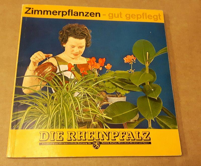 Zimmerpflanzen - gut gepflegt - eine Übersicht der wichtigen und beliebten Zimmerpflanzen - Sammelalbum mit eingeklebten Sammelbildern - 7. Auflage 1963 - Text von Gustav Adolf Henning Die Rheinpfalz (Hrsg.)