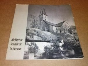 Die Oberste Stadtkirche in Iserlohn - Text: Fritz Kühn Presbyterium d. evang. Kirchengemeinde Iserlohn (Hrsg.)