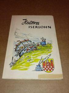 Heiteres Iserlohn - herausgegeben von Fritz Kühn - Schriftenreihe vom Haus der Heimat Nr. 2 - Zeichnungen: Heinrich Buse und C.W. Vogt (Notgeld) Kühn, Fritz (Hrsg.)