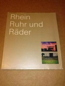 Rhein, Ruhr und Räder - Bilder und Essays aus Nordrhein-Westfalen - div. Autoren Westdeutsche Landesbank (Hrsg.)
