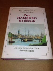 Das Hamburg Kochbuch - Die feine bürgerliche Küche der Hansestadt - 3. Auflage Claus Silvester Dörner und Ilse Sibylle Dörner