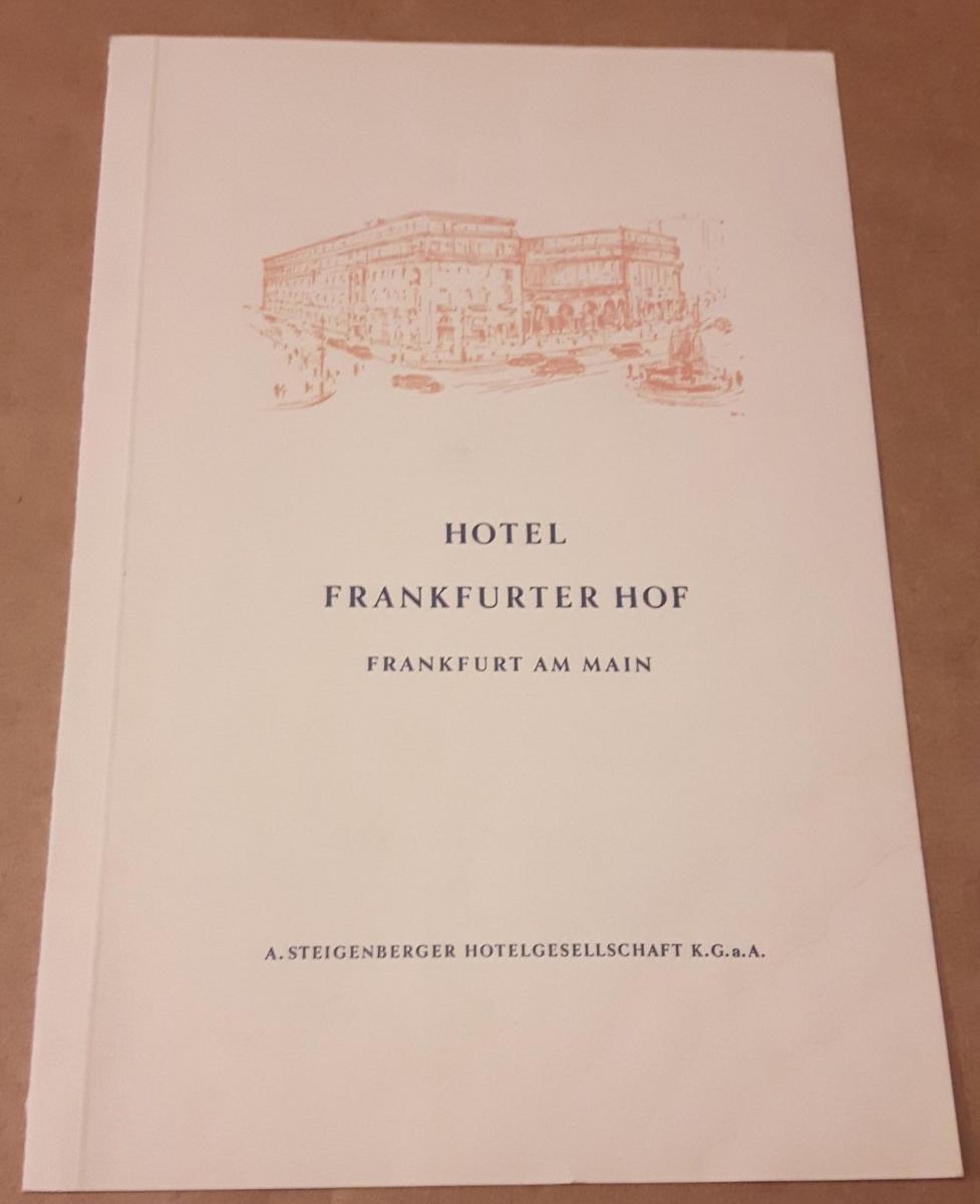 Speisenkarte - Hotel Frankfurter Hof Frankfurt am Main - A. Steigenberger Hotelgesellschaft K.G.a.A. - Menü und Tageskarte von 1961 Hotel Frankfurter Hof