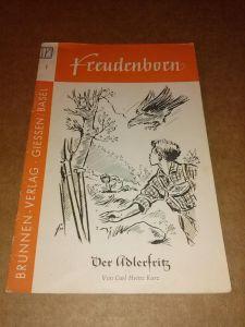 Der Adlerfritz - Freudenborn Heft 1 Jungen - Eine Reihe spannender Erzählungen für die Jugend, mit zweifarbigem Umschlag, für 6-14jährige. Um 1955 zu datieren. Kurz, Carl Heinz