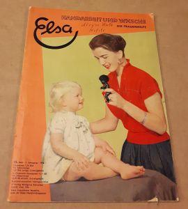 Elsa - Handarbeit und Wäsche - Die Frauenhilfe - 9. Jahrgang 12/1956 - Heft 12 - erscheint monatlich - Mit passendem Arbeitsheft und dazugehörigem Schnittbogen Elsa (Hrsg.)