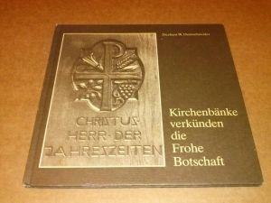 Kirchenbänke verkünden die Frohe Botschaft - Dechant Winfried Dornschneider - Heilig-Geist-Kirche in Iserlohn - In diesem Buch sind die Symbole, Ornamente und Schrifttexte festgehalten, die auf den Wangen der Kirchenbänke der Heilig-Geist-Pfarrei in Is...