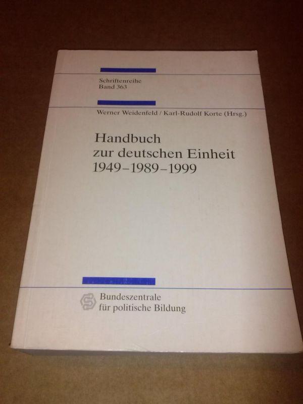 Handbuch zur deutschen Einheit 1949-1989-1999 - Schriftenreihe Band 363 - Bundeszentrale für politische Bildung - Bonn 1999 aktualisierte und erweiterte Neuauflage Weidenfeld, Werner und Korte, Karl-Rudolf (Hrsg.)