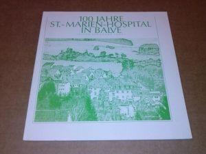 100 Jahre St.-Marien-Hospital in Balve - Herausgeber: St.-Marien-Hospital Balve Lenze, Joseph Bernhard