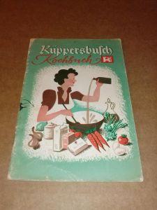 Küppersbusch Kochbuch für die moderne Gasküche. Um 1965 zu datieren. Küppersbusch (Hrsg.)