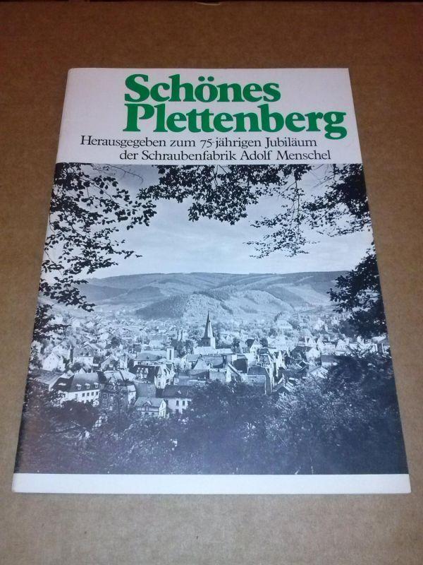 Schönes Plettenberg - herausgegeben zum 75-jährigen Jubiläum der Schraubenfabrik Adolf Menschel Adolf Menschel Schraubenfabrik (Hrsg.)