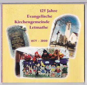 125 Jahre Evangelische Kirchengemeinde Letmathe 1875-2000. Festschrift.