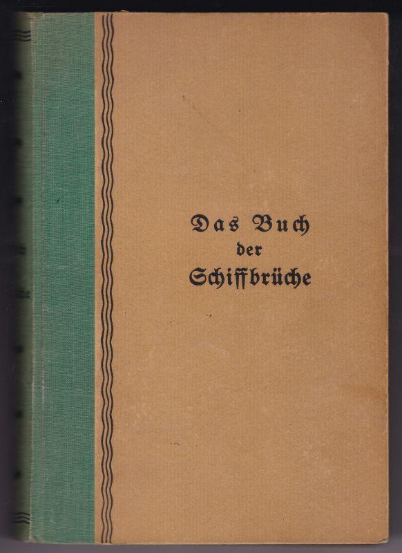 Das Buch der Schiffbrüche. Herausgegeben von Joachim Delbrück. Mit 13 Bildbeigaben von Wilhelm Thöny Delbrück, Joachim (Hrsg.)