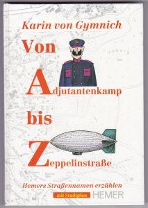 Von Adjutantenkamp bis Zeppelinstraße / Hemers Straßennamen erzählen - mit Stadtplan Hemer (NICHT vorhanden) - Gewidmet meinem Vater, der die Anregung zu dieser Arbeit gab, und meiner Heimatstadt Hemer zum 50jährigen Stadtjubiläum - 1. Auflage 1986 / H...