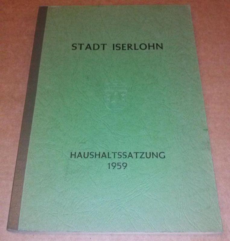 Stadt Iserlohn - Haushaltssatzung 1959 - Haushaltssatzung der Stadt Iserlohn für das Rechnungsjahr 1959