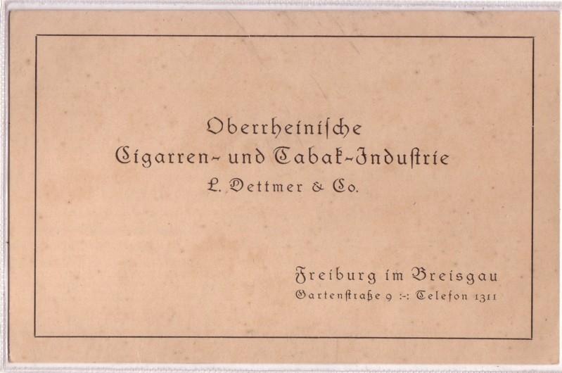 Reklamekarte / Flyer - Oberrheinische Cigarren- und Tabak-Industrie L. Dettmer & Co. / Freiburg im Breisgau / Gartenstraße 9, Telefon 1311 - einseitig bedruckt