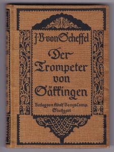 Der Trompeter von Säkkingen [Der Trompeter von Säckingen.]. Ein Sang vom Oberrhein von Joseph Victor von Scheffel. Mit Illustrationen von Anton von Werner.