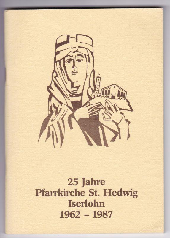 25 Jahre Pfarrkirche St. Hedwig Iserlohn 1962-1987. Die Geschichte der katholischen Pfarrgemeinde St. Hedwig Iserlohn. Festschrift zur Fünfundzwanzigjahrfeier der Kirche 1987. Reich bebildert und mit diversen Werbeanzeigen aus der Region versehen.