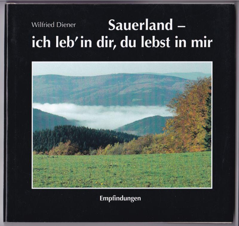 Sauerland - ich leb' in dir, du lebst in mir. Empfindungen in Texten und Bildern. Auf der Schmutztitelseite hat der Autor eine Widmung und Signatur hinterlassen.