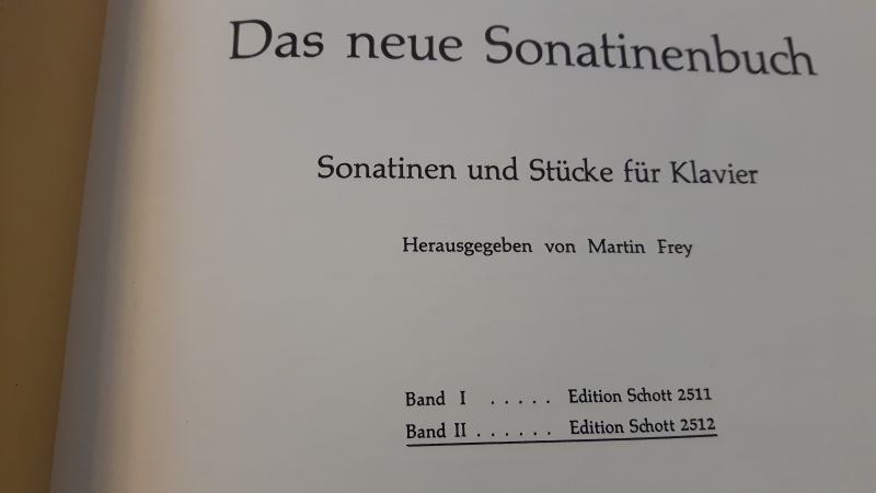 Das neue Sonatinenbuch - Sonatinen und Stücke für Klavier. Piano. Edition Schott Band II [Band 2, zwei] 2512. Herausgegeben von Martin Frey. Nur Noten! 2