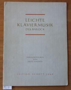 Leichte Klaviermusik des Barock. Herausgegeben von Fritz Emonts. Edition Schott 5096. Nur Noten. Um 1960/1962 zu datieren.