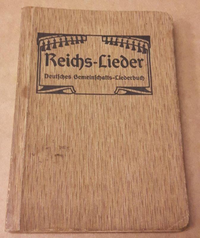 Reichs-Lieder - Deutsches Gemeinschafts-Liederbuch - 901.-950. Tausend. Um 1909 zu datieren.