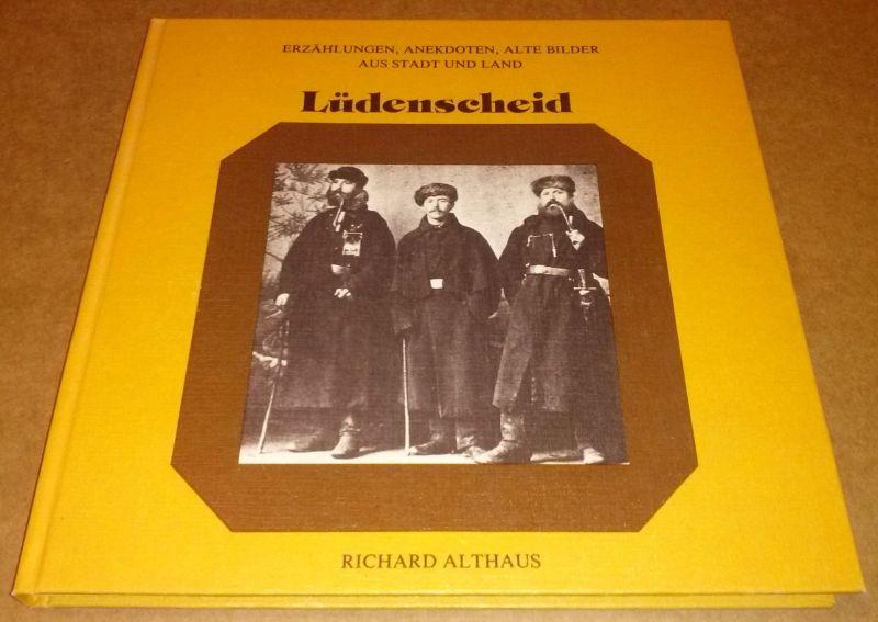 Lüdenscheid - Erzählungen, Anekdoten, alte Bilder aus Stadt und Land Lüdenscheid - Herausgeber und Hersteller: E. H. Ullenboom