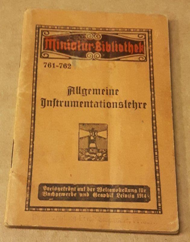 Miniatur-Bibliothek 761-762 - Allgemeine Instrumentationslehre - dritte neubearbeitete Auflage