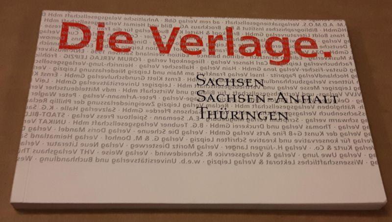 Die Verlage. - Sachsen Sachsen-Anhalt Thüringen