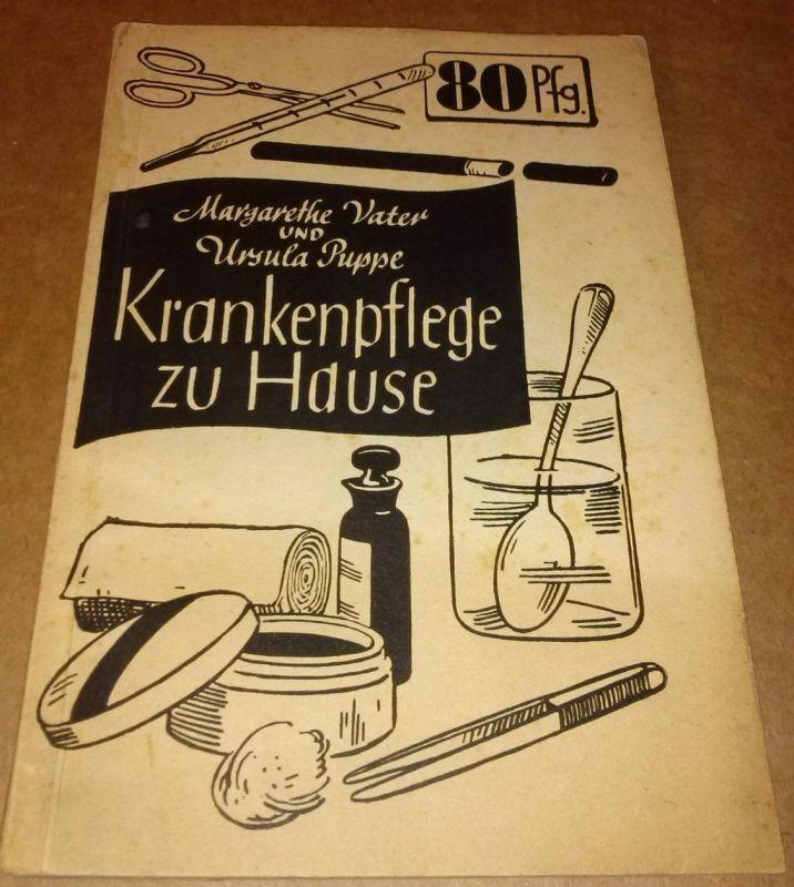 Krankenpflege zu Hause von Margarethe Vater und Ursula Puppe - 21. bis 28. Tausend - mit Zeichnungen von Hertha Mey-Koch