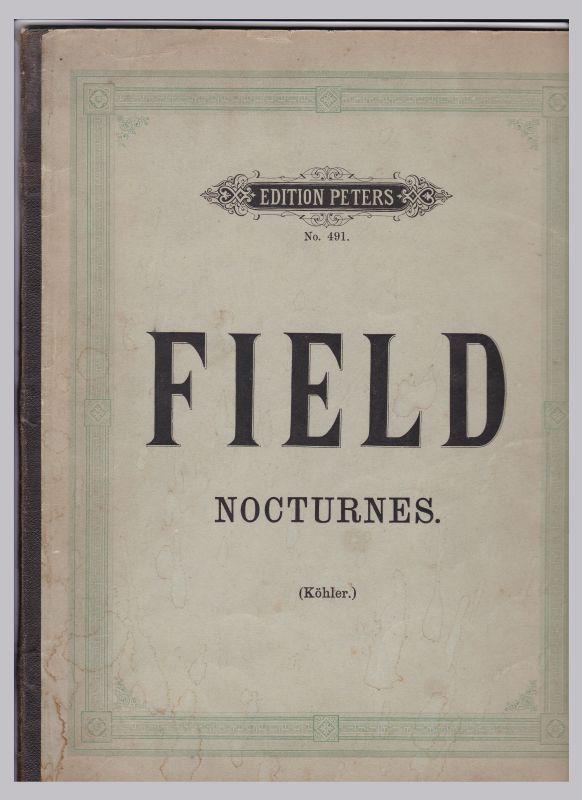 Field Nocturnes (Köhler) - Edition Peters No. 491. 17 Nocturnes von John Field mit Fingersatz versehen von Louis Koehler. Nur Noten!
