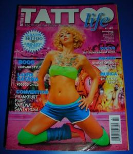 Tattoo life - The first global Tattoo Magazine - Nr. 47 July/August 2007 - Die Tätowierung auf Samoa / Stilian Smokov Malerei / Spiritual Front Musik / Boog Chicano Style / Laura Satana Voodoo Child / Conventions Frankfurt Paris National Santa Rosa