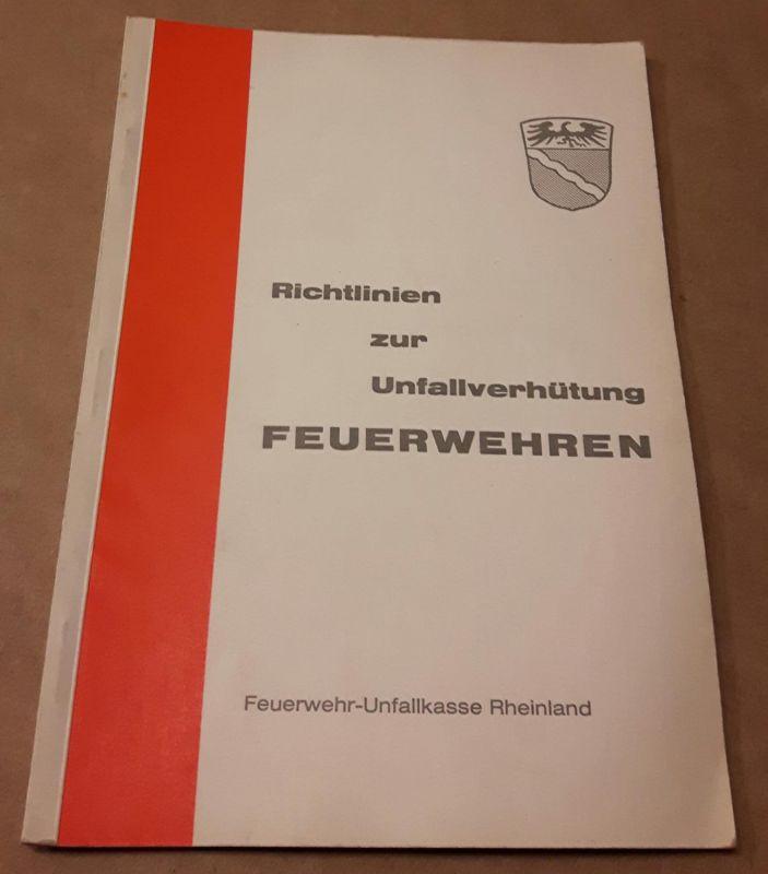 Richtlinien zur Unfallverhütung Feuerwehren - Feuerwehr-Unfallkasse Rheinland - Entwurf - ohne weitere Angaben - mit 45 Paragraphen und 3 Anlagen