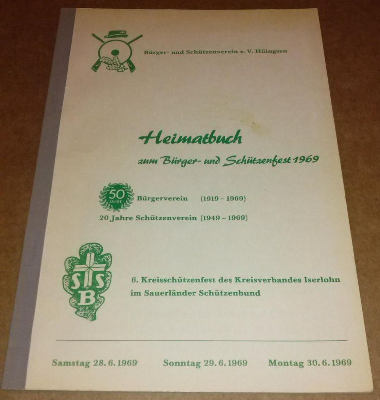 Heimatbuch zum Bürger- und Schützenfest 1969 - Bürger- und Schützenverein e.V. Hüingsen - 50 Jahre Bürgerverein (1919-1969) und 20 Jahre Schützenverein (1949-1969) - 6. Kreisschützenfest des Kreisverbandes Iserlohn im Sauerländischen Schützenbund - Sam... 0