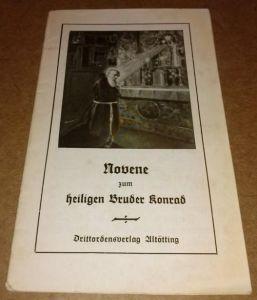 Novene zum heiligen Bruder Konrad - kl. Heft mit s/w-Frontillustration / mit Novene, Gebeten, Litanei zum/für den heiligen Bruder Konrad