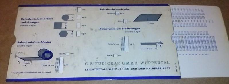Rechenschieber - beidseitig bedruckt und zu verwenden - Firma: C.S. FUDICKAR GMBH Wuppertal Vohwinkel Leichtmetall-Walz-, Press- und Zieh-Halbfabrikate - eine Seite Reinaluminium-Drähte und -Stangen, Bänder, Bleche, Flachstangen - andere Seite Reinalum...