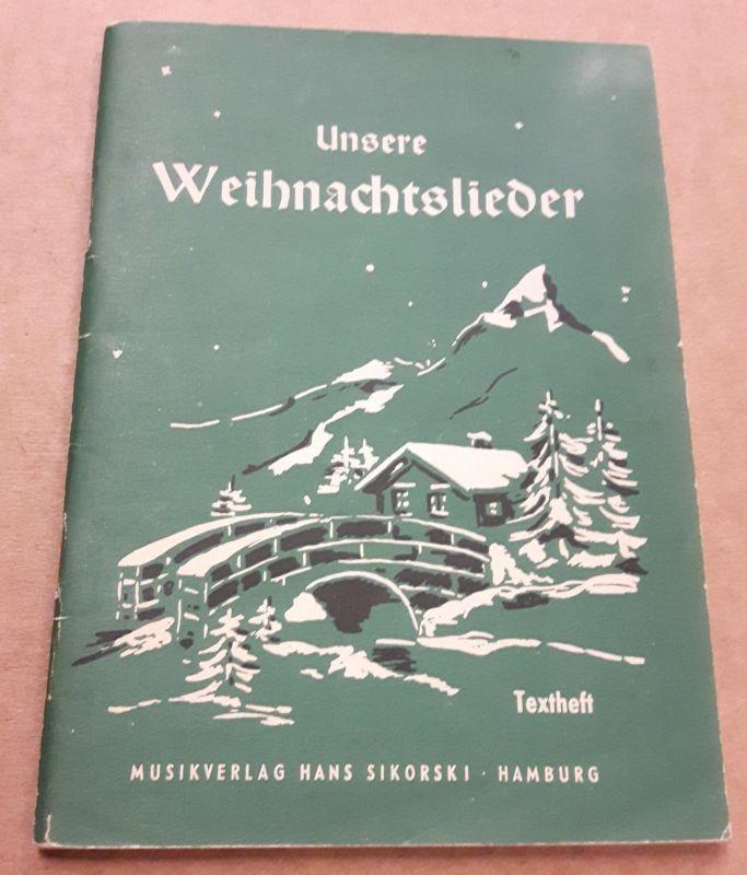 Unsere Weihnachtslieder - Textheft - Eine Sammlung der schönsten Lieder für Advent, Vorweihnacht, Weihnachten und Jahreswende - illustriert von Gerd Werner / dritte erweiterte Auflage. Um 1965 zu datieren.