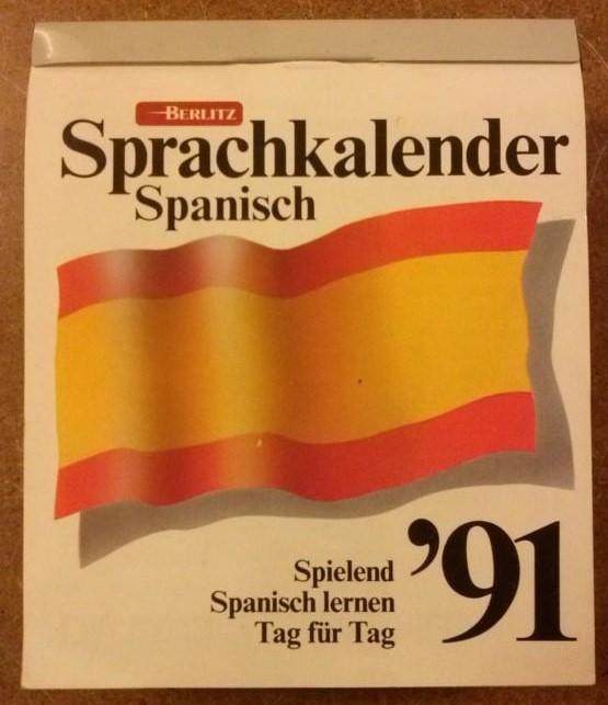 Berlitz Sprachkalender 1991 '91 spanisch - Spielend Spanisch lernen Tag für Tag / Harenberg Kalender / Abreiß-Kalender für jeden Tag / Tageskalender - Zum Aufklappen oder Aufstellen