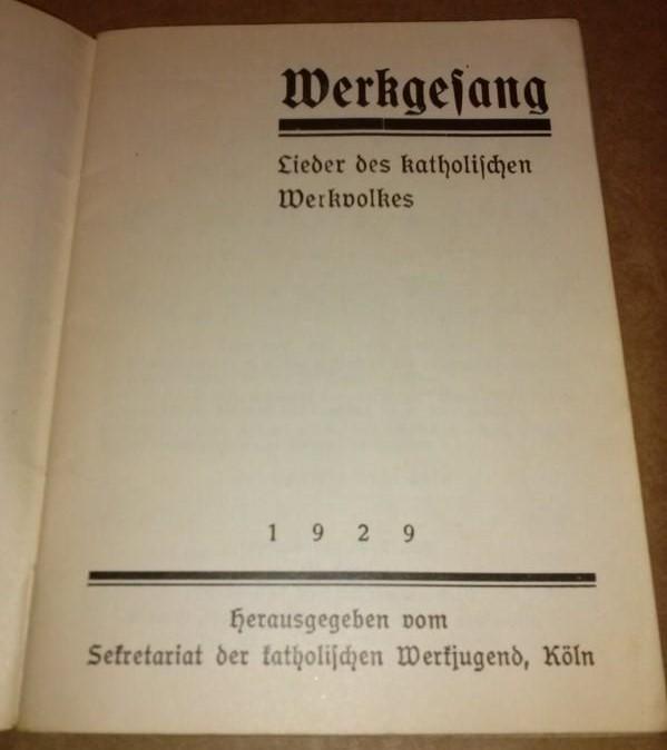 Werkgesang / Lieder des katholischen Werkvolkes 1929 - herausgegeben vom Sekretariat der katholischen Werkjugend, Köln / Bilder von Sluytermann von Langerweyde, Werden - MIT NOTEN UND TEXTEN!!!